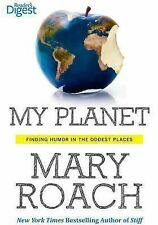 My Planet : Finding Humor in the Oddest Places by Mary Roach (2013, Paperback)