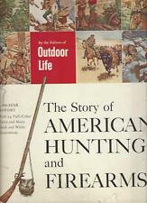 THE STORY OF AMERICAN HUNTING AND FIREARMS