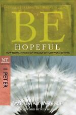 Be Hopeful 1 Peter: How to Make the Best of Times Out of Your Worst of Times