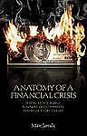 Anatomy of a Financial Crisis: A Real Estate Bubble, Runaway Credit Ma-ExLibrary