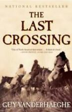 The Last Crossing by Guy Vanderhaeghe (2004, Paperback)