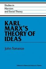 Studies in Marxism and Social Theory: Karl Marx's Theory of Ideas by John...