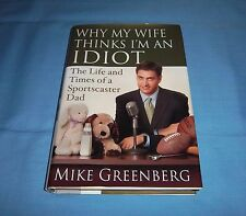 Book Why My Wife Thinks I'm An Idiot Author Mike Greenberg Hardcover