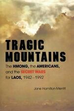 Tragic Mountains: The Hmong, the Americans, and the Secret Wars for Laos, 1942-1
