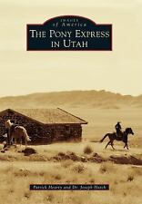 The Pony Express in Utah (Images of America)  (ExLib)