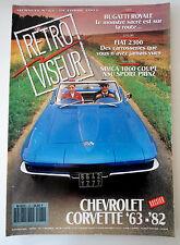 RETROVISEUR n° 62; Dossier Chevrolet Corvette'63'82/ Bugatti Royale/ Fiat 2300