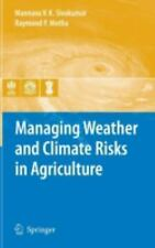 Managing Weather and Climate Risks in Agriculture (2007, Hardcover)