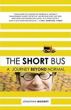 The Short Bus : A Journey Beyond Normal by Jonathan Mooney (2008, Paperback)