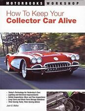 How to Keep Your Collector Car Alive by Josh B. Malks (2008, Paperback)