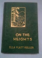 ON THE HEIGHTS Inspirational Poems by Ella Flatt Keller~Inscribed·SIGNED~1937 HC