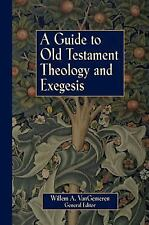 Guide to Old Testament Theology and Exegesis, A, VanGemeren, Willem A., 03102319