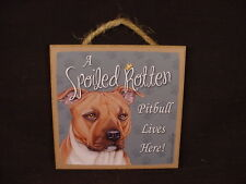 PITBULL A Spoiled Rotten Dog SIGN Easel Stand Wall PLAQUE Brown Pit Bull puppy