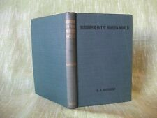 BUDDHISM IN THE MODERN WORLD; K. J. Saunders; 1st Edition [1922]; Very Good