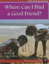 Where Can I Find a Good Friend? (Little Book of Answers: Level A)