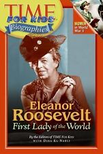 Time For Kids: Eleanor Roosevelt: First Lady of the World (Time for Kids Biograp