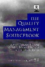 The Quality Management Sourcebook: An International Guide to Materials and Reso