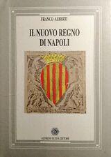 FRANCO ALBERTI IL NUOVO REGNO DI NAPOLI ALFREDO GUIDA EDITORE 1996