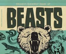 Biggest, Baddest Book of Beasts (Biggest, Baddest Books for Boys)