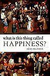 Acc, What Is This Thing Called Happiness?, , 0199645930, Book
