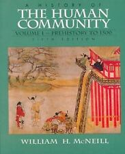 A History of the Human Community Vol. 1 : Prehistory to 1500 by William H....