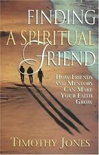 Finding a Spiritual Friend: How Friends and Mentors Can Make Your Faith Grow, Ti