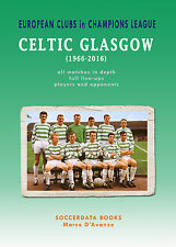 European Clubs in the Champions League Celtic Glasgow 1966-2016 Statistics book