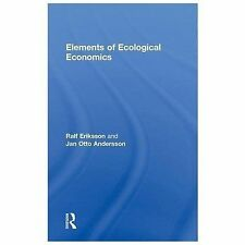 Elements of Ecological Economics by Jan Otto Andersson and Ralf Eriksson...
