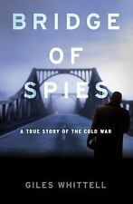 Bridge of Spies: A True Story of the Cold War, Giles Whittell, Good Book