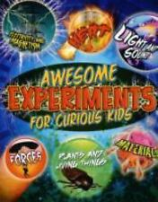 Awesome Experiments for Curious Kids: Electricity and Magnetism, Forces, Plants