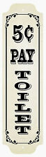 Plain Pay Toilet 5 Cent Sign Railroad Aluminum Signs 3inchs by 12 inchs