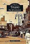 Toledo: The 20th Century (OH) (Images of America), Floyd, Barbara L., Acceptable