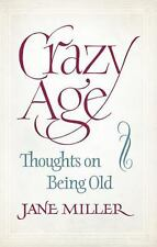 Crazy Age: Thoughts on Being Old, Miller, Jane, New Books
