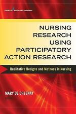 Nursing Research Using Participatory Action Research : Qualitative Designs...