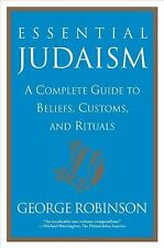 Essential Judaism: A Complete Guide to Beliefs, Customs & Rituals, George Robins