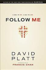 Follow Me : A Call to Die. A Call to Live by David Platt (2013, Paperback)