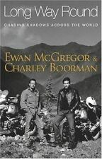 Long Way Round : Chasing Shadows Across the World by Charley Boorman, Robert Uh…