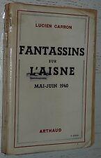 FANTASSINS SUR L'AISNE MAI-JUIN 1940 / LUCIEN CARRON / BATAILLE DE FRANCE
