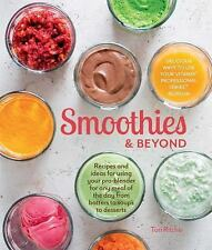 Smoothies and Beyond: Recipes and ideas for using your pro-blender for any meal