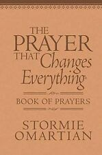 The Prayer That Changes Everything® : Book of Prayers by Stormie Omartian...