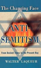 The Changing Face of Antisemitism~From Ancient Times to the Present Day by Walte