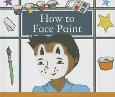 How to Face Paint by Megan Atwood (2013, Reinforced)
