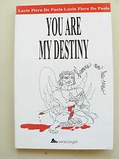 You are my destiny - Lucia P. De Paola - Libro nuovo in offerta!