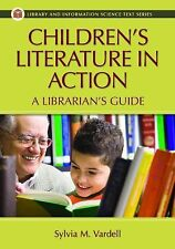 Children's Literature in Action : A Librarian's Guide by Sylvia M. Vardell...