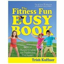 The Fitness Fun Busy Book: 365 Creative Games & Activities to Keep Your Child M