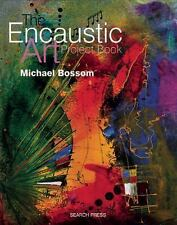 The Encaustic Art Project Book by Michael Bossom (2015, Paperback, Revised)