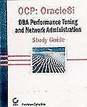 OCP: ORacle8i DBA Performance Tuning and Network Administration Study Guide