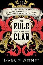 The Rule of the Clan: What an Ancient Form of Social Organization Reveals About