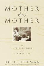 Mother of My Mother: The Intricate Bond Between Generations, Edelman, Hope, Good