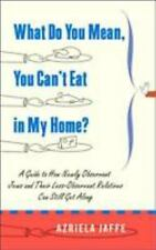 What Do You Mean, You Can't Eat in My Home?: A Guide to How Newly Obse-ExLibrary