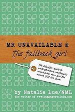 Mr. Unavailable and the Fallback Girl: The Definitive Guide to Understanding...